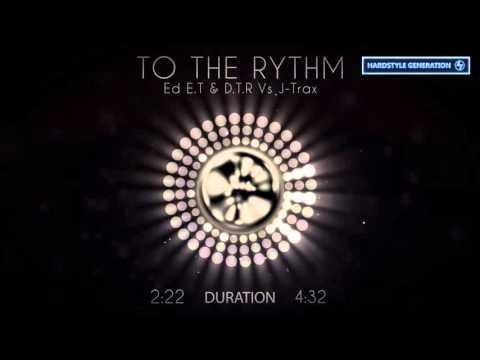 Ed E T & D T R Vs J Trax - To The Rythm