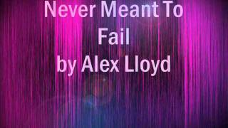 Watch Alex Lloyd Never Meant To Fail video