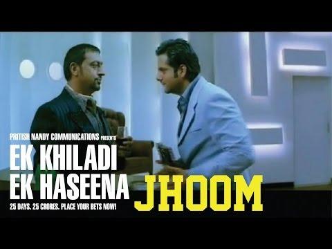 Ek Khiladi Ek Haseena - Jhoom
