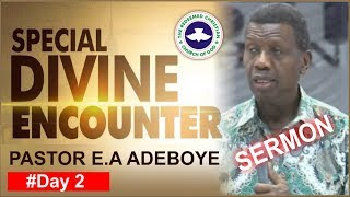 Pastor E.A Adeboye Sermon @ RCCG Special DIVINE ENCOUNTER_ #Day2