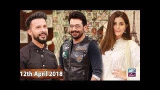 Salam Zindagi With Faysal Qureshi - Sohai Ali Abro & Ali Kazmi - 12th April 2018