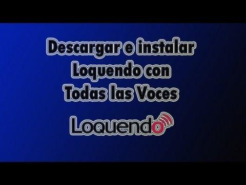 Descargar e instalar Loquendo con todas las voces en un solo link (2013)