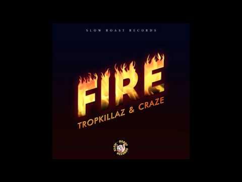 Tropkillaz & Craze - Fire