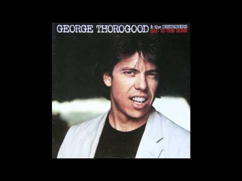George Thorogood - Bad to the bone . 1982 . Album Version. (HD) . HQ Audio .