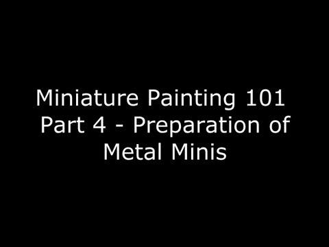 Miniature Painting 101 - Part 4 - How to Prepare Metal Miniatures