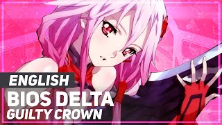 "Guilty Crown - ""Bios Delta"" (βίος-δ) 