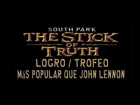 South Park: La vara de la verdad - Todos los Amigos - Logro / Trofeo Más popular que John Lennon