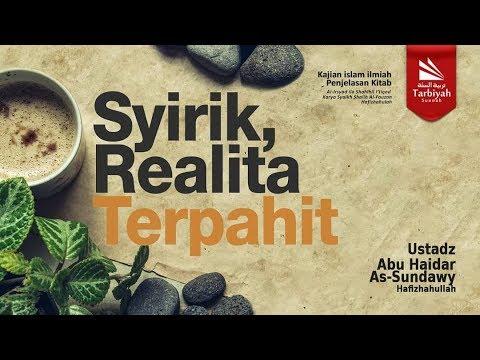 Syirik, Realita Terpahit (Al-Irsyad Ila Shahih Al-I'tiqad) #11