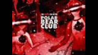 Polar Bear Club - His Devotee
