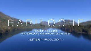 BARILOCHE - Roads Of The 7 Lakes [4K]