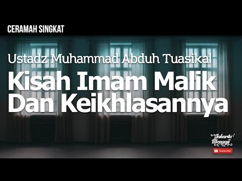 Ceramah Singkat : Kisah Imam Malik -rahimahullah- & Keikhlasannya - Ustadz Muhammad Abduh Tuasikal