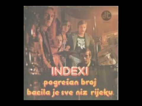 Indexi - Bacila Je Sve Niz Rijeku