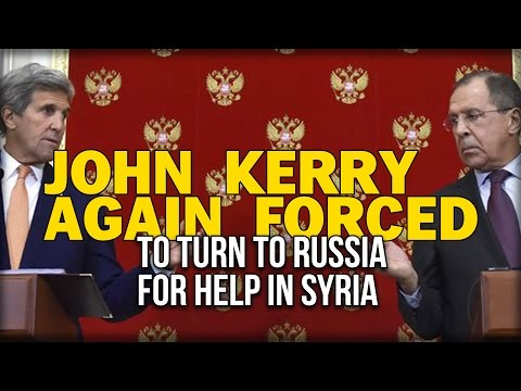 JOHN KERRY AGAIN FORCED TO TURN TO RUSSIA FOR HELP IN SYRIA