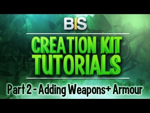 Skyrim Creation Kit Tutorials - Episode 2: Creating And Adding Weapons/Armour