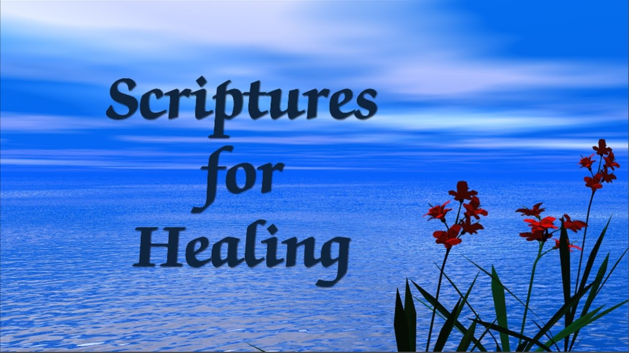 bible scriptures for healing youtube