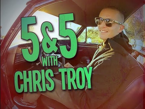5&5 with Chris Troy
