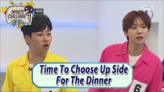 [Infinite Challenge] Time To Choose Up Side For Dinner 20170527
