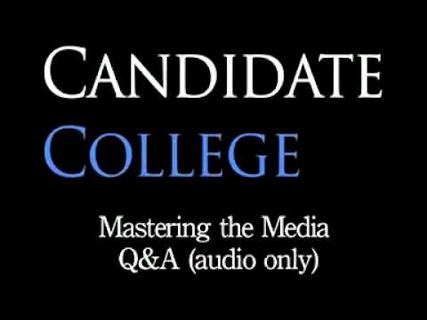 Candidate College - Episode 2: Mastering the Media (Part 3 of 3)