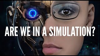 Are We In A Simulation? | Why You Are Not Real