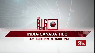 Teaser - The Big Picture : India-Canada Ties