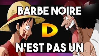 BARBE NOIRE N'EST PAS UN D ! ONE PIECE THEORIE