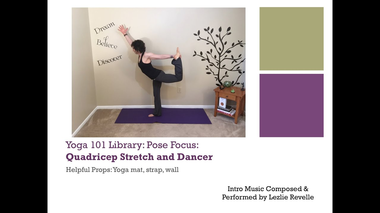 Yoga 101 Library: Pose Focus: Quadricep Stretch & Dancer ...