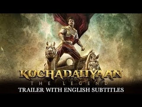 Kochadaiiyaan - The Legend - Official Trailer With English Subtitles