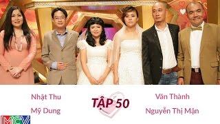 Văn Thành - Nguyễn Thị Mận Và Nhật Thu - Mỹ Dung | VỢ CHỒNG SON | Tập 50 | 140720