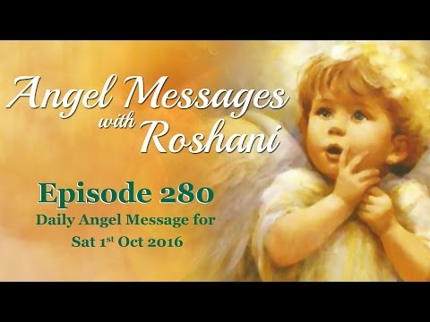 Episode 280 - Daily Angel Message For 1st October Saturday 2016