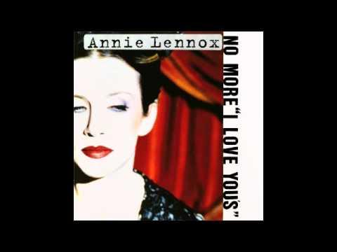 """Annie Lennox - No more """"I love you"""""""