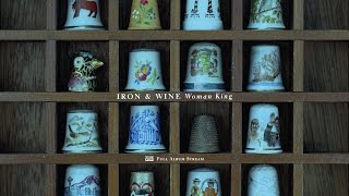 Watch Iron  Wine Woman King video