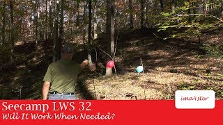 Seecamp LWS 32 - Will It Work When Needed