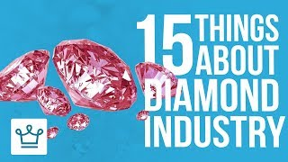 15 Things You Didn't Know About The Diamond Industry