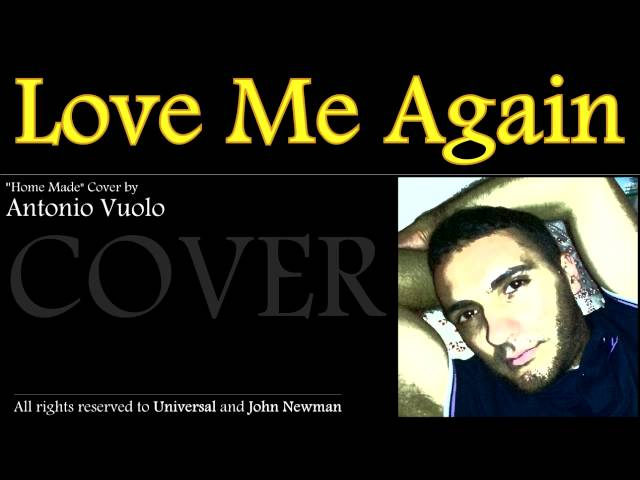 John Newman - LOVE ME AGAIN - Cover by Antonio Vuolo