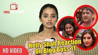 Helly Shah Reaction On Bigg Boss 11   HIna khan, Shilpa Shinde And Vikas Gupta