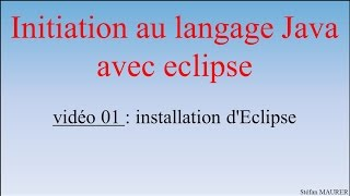 Java avec eclipse - video01 - Installation Java et eclipse