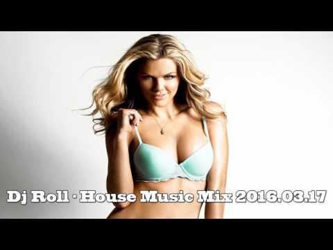 Dj Roll - House Music Mix 2016.03.17 #1