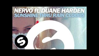 NERVO feat. Duane Harden - Sunshine Thru Rain Clouds (Original Mix)