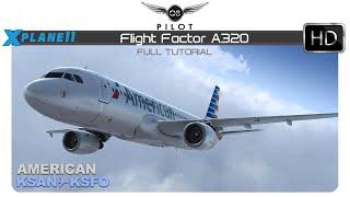 [X-Plane 11] Flight Factor A320 | Full Tutorial | KSAN ✈ KSFO