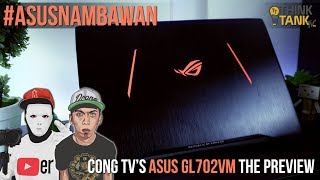 ASUS NAMBAWAN | Cong TV's Asus GL702VM 17.3 FHD Gaming Laptop Review