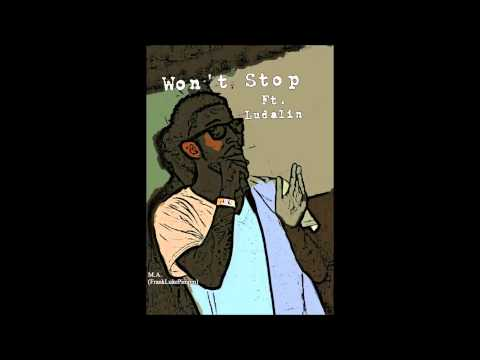 Won't Stop- M.A. ft Ludahlin and Adonis Cantly
