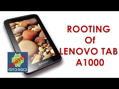 How to Root Lenovo Tab A1000 Tablet