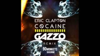 download lagu Eric Clapton - Cocaine Gazzo Remix gratis