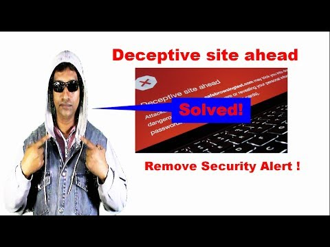Deceptive Site Ahead or This Site Ahead Contains Harmful Programs | Problem fixed!