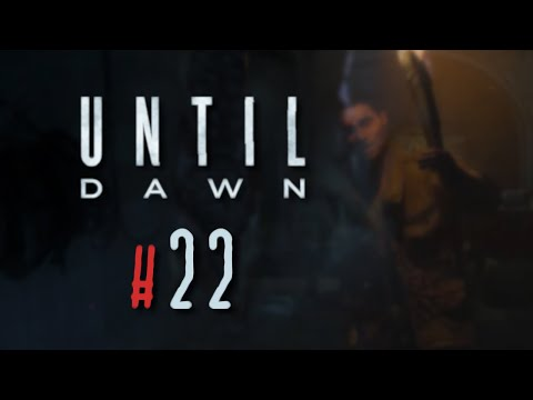 Let's Play ► Until Dawn #22 ⛌ [DEU][GER][SURVIVAL-HORROR]