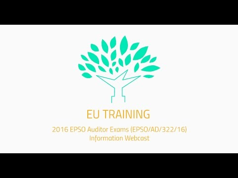 2016 EPSO Auditor Exams (EPSO/AD/322/16) Information Webcast Recording