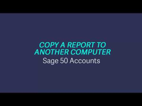 Sage 50 Accounts v23 - Copy a report to another computer