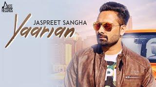 Yaarian | (Full HD) | Jaspreet Sangha | New Punjabi Songs 2018 | Latest Punjabi Songs 2018