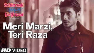'Meri Marzi, Teri Raza' Video Song | Meet Bros Anjjan | Dilliwaali Zaalim Girlfriend