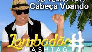 Cabeça Voando - Lambadão Hashtag CD Verão 2k19